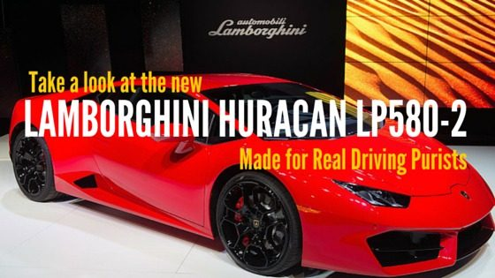 Take a Look at the New Lamborghini Huracan LP580-2 Made for Real Driving Purists